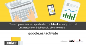 Curso GRATUITO de Marketing Digital: Actívate Google. Del 2 al 6 de Octubre de 2017